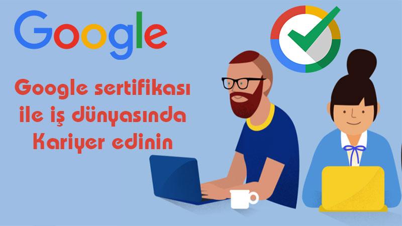 Google Sertifikası İçin Şimdiden Ücretsiz Kayıt Olun!
